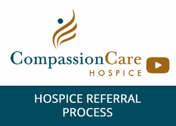 Understanding The Hospice Referral Process - CompassionCare Hospice