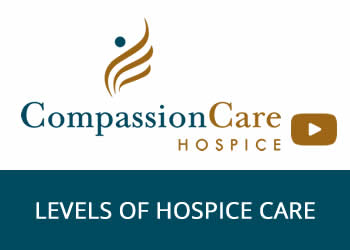The Levels of Hospice Care - CompassionCare Hospice