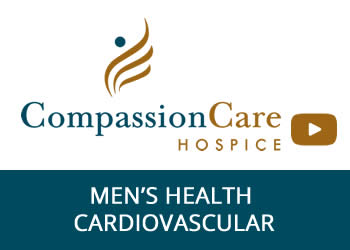Men's Cardiovascular Health - CompassionCare Hospice Educational Video Series